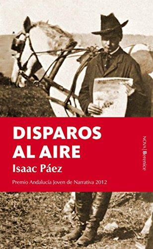 Disparos Al Aire (Nova) por Isaac Páez Catalán