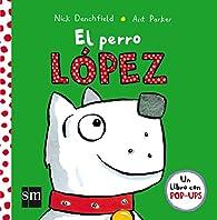 El perro López par Nick Denchfield