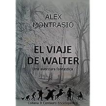 El Viaje de Walter (Spanish Edition)