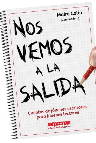 Nos vemos a la salida (Literaria) por Maira Colín García