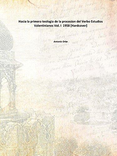 Hacia la primera teologia de la procesion del Verbo Estudios Valentinianos Vol. I 1958 [Hardcover]