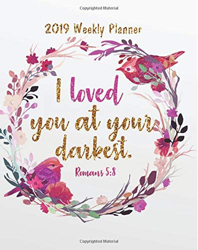 2019 Weekly Planner: Bible Verses Yearly Monthly Calendar 2019 Daily Agenda Weekly Personal Organizer, 8x10 inches, 144 pages: Volume 15