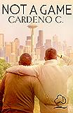 Not a Game: A Contemporary Gay Romance Novel (English Edition)
