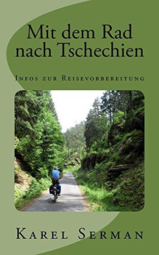 Mit dem Rad nach Tschechien: Infos zur Reisevorbereitung (German Edition) por Karel Serman