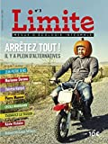 Limite - Revue d'écologie intégrale numéro 3 Arrêtez tout !...