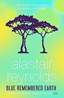 Blue Remembered Earth (Poseidons Children Book 1) by [Reynolds, Alastair]