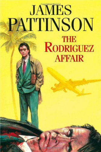 The Rodriguez Affair by James Pattinson (2006-12-29)