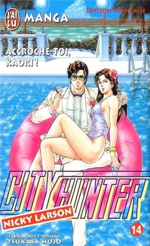 City Hunter (Nicky Larson), tome 14 : Accroche-toi, Kaori!
