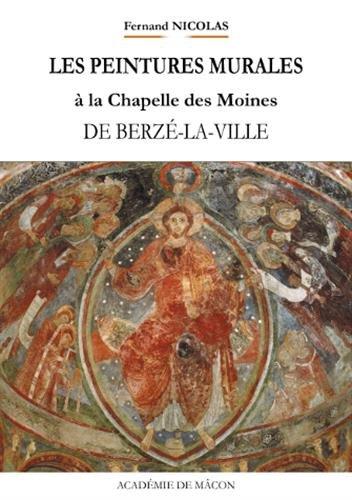 Les peintures murales de la Chapelle des Moines de Berzé-la-Ville