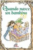 eBook Gratis da Scaricare Quando nasce un bambino (PDF,EPUB,MOBI) Online Italiano