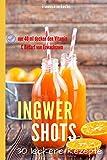 INGWER SHOTS: Der Vitamin C-Booster für das Immunsystem (fraudoktorkocht, Band 13)