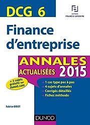 DCG 6 - Finance d'entreprise 2015 : Annales actualisées (DCG 6 - Finance d'entreprise - DCG 6)