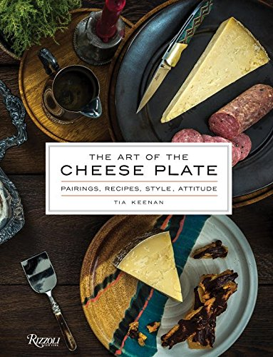 the-art-of-the-cheese-plate-pairings-recipes-style-attitude