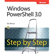 Windows PowerShell 3.0 Step by Step (Step by Step Developer) by Ed Wilson (2013-02-25)