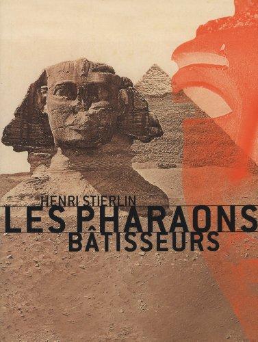 Les pharaons bâtisseurs
