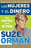 Las mujeres y el dinero: Toma control de tu destino (Spanish Edition) by Suze Orman (2008-01-08)