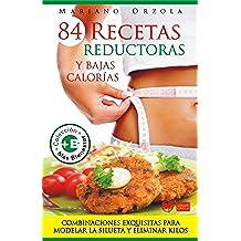 84 RECETAS REDUCTORAS y bajas calorías (Colección Más Bienestar)
