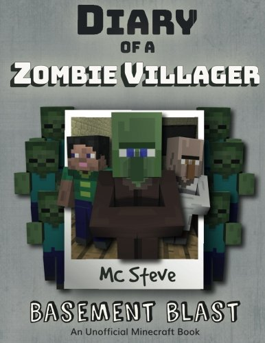 diary-of-a-minecraft-zombie-villager-book-1-basement-blast-an-unofficial-minecraft-diary-book-volume