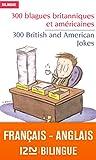 Bilingue français-anglais : 300 blagues britanniques et américaines - 300 British and American Jokes (BILINGUES) (French Edition)