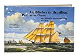 Gelbfieber in Brasilien: Piraten vor Oman und beinahe Franzosenkrieg in Tahiti. Erinnerungen eines Mönchguter Fahrensmannes (Rügener Miniaturen)