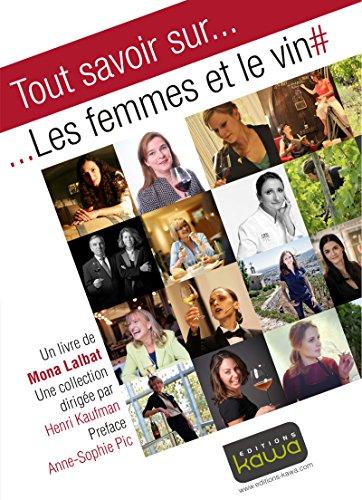 Tout savoir sur... Les femmes et le vin par Mona Lalbat