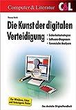 Die Kunst der digitalen Verteidigung: Sicherheitsstrategien * Software-Diagnosen * Forensische Analysen