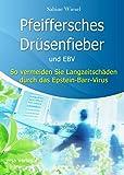 Pfeiffersches Drüsenfieber und EBV: So vermeiden Sie Langzeitschäden durch das Epstein-Barr-Virus