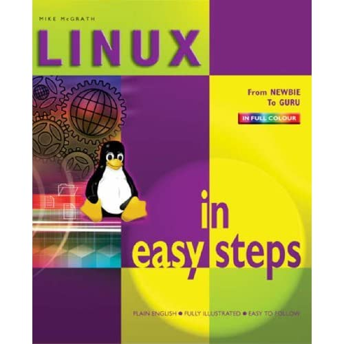 Linux in Easy Steps by Mike McGrath (2006-01-24)