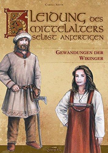 Kleidung des Mittelalters selbst anfertigen – Gewandungen der Wikinger (Nähen Adler)