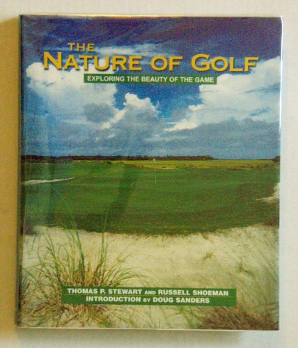 The Nature of Golf Exploring the Beauty of the Game por Thomas P. Stewart