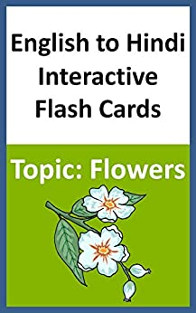 English to Hindi Interactive Flash Cards Topic: Flowers by [Books, Chanda]