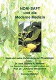 Noni-Saft und die moderne Medizin und Noni und seine Verbindung zur Phydiologie