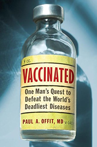 Vaccinated: One Man's Quest to Defeat the World's Deadliest Diseases por Paul A. M. D. Offit