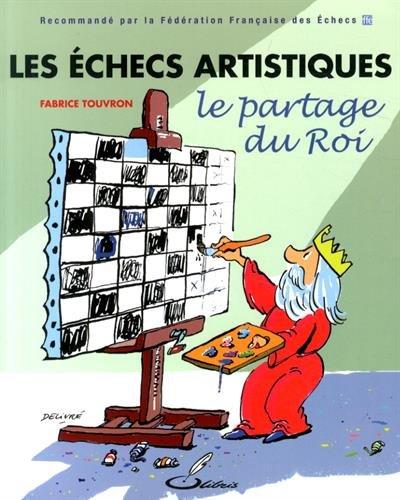 Les échecs artistiques : Le partage du Roi