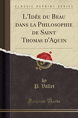 L'Idée Du Beau Dans La Philosophie de Saint Thomas d'Aquin (Classic Reprint)