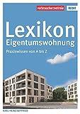 Lexikon Eigentumswohnung: Praxiswissen von A bis Z