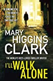 I'll Walk Alone | Clark, Mary Higgins (1929-....)