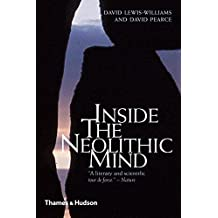 Inside the Neolithic Mind: Consciousness, Cosmos and the Realm of the Gods by David Lewis-Williams (2009-11-30)