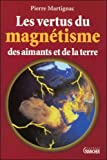 Les vertus du magnétisme des aimants et de la terre