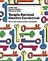 Terapia Racional Emotiva Conductual: Una versión teórico-práctica actualizada par Lega