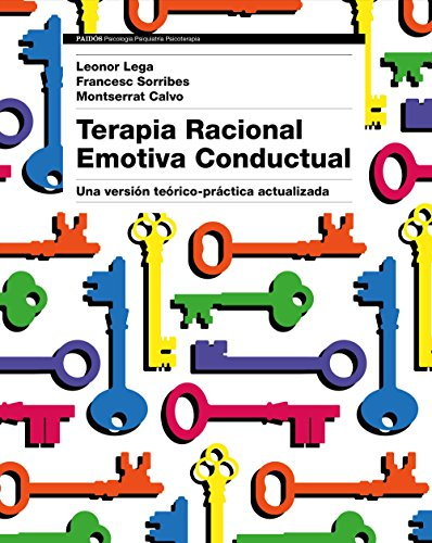 Terapia racional emotiva conductual : una versión teórico-práctica actualizada por Montserrat Calvo, Leonor I. Lega, Francesc Sorribes