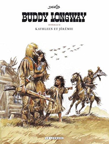 Buddy Longway (Intégrale) - tome 2 - Kathleen et Jérémie (T5 à T8)