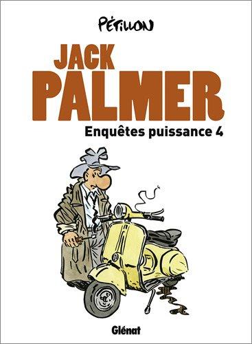 Jack Palmer : Enquêtes puissance 4 : Les disparus d'Apostrophe ; Le chanteur de Mexico ; Le prince de la BD ; Le pékinois