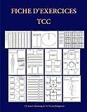 Fiche d'exercices TCC: Fiches d'exercices pour thérapeutes TCC qui poursuivent un cursus de formation: Fiches de formulation, fiches génériques liées ... utiles, photocopiables et des dépliants TCC