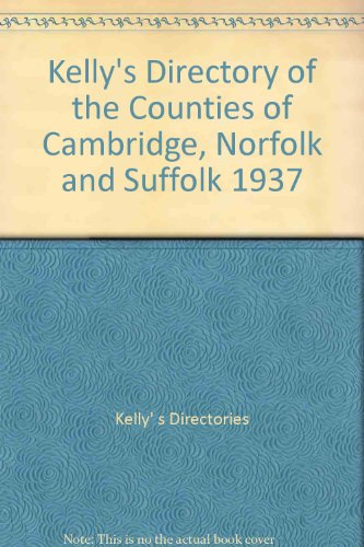 kellys-directory-of-the-counties-of-cambridge-norfolk-and-suffolk-1937