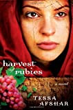 Harvest of Rubies by Tessa Afshar (2012-05-01)