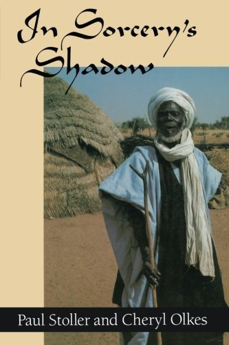 In Sorcery's Shadow: A Memoir of Apprenticeship among the Songhay of Niger by Paul Stoller (1989-02-15)