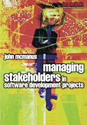 Managing Stakeholders in Software Development Projects (Computer Weekly Professional) by John McManus (2004-12-13)
