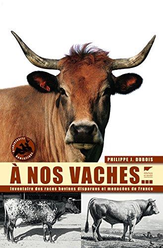 À nos Vaches - Inventaire des races bovines disparues et menacées de France