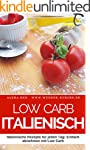 Low Carb Kochbuch - Low Carb Italieni...